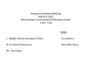Dropout Committee Meeting March 8, 2012 New Hanover County Board of Education Center 1:30 – 3:30