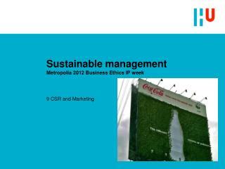 Sustainable management Metropolia 2012 Business Ethics IP week