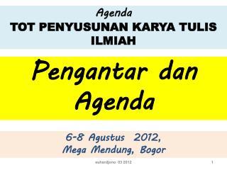 Agenda TOT PENYUSUNAN KARYA TULIS ILMIAH