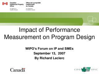 Impact of Performance Measurement on Program Design