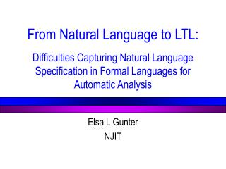 From Natural Language to LTL:  Difficulties Capturing Natural Language Specification in Formal Languages for Automatic A
