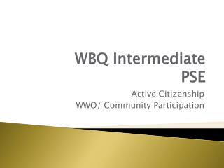 WBQ Intermediate PSE