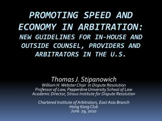 Promoting speed and economy in Arbitration:  new guidelines for in-house and outside counsel, providers and arbitrators