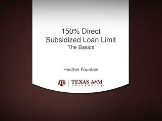 150% Direct  Subsidized Loan Limit The Basics