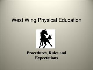 West Wing Physical Education