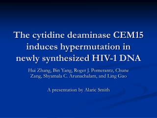 The cytidine deaminase CEM15 induces hypermutation in newly synthesized HIV-1 DNA