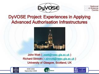 DyVOSE Project: Experiences in Applying Advanced Authorisation Infrastructures