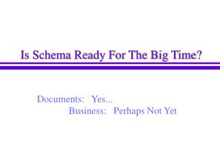 Documents: Yes... Business: Perhaps Not Yet