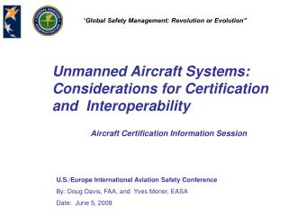 Unmanned Aircraft Systems: Considerations for Certification and  Interoperability