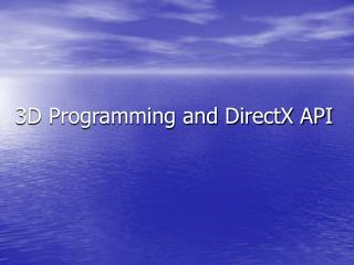 3D Programming and DirectX API