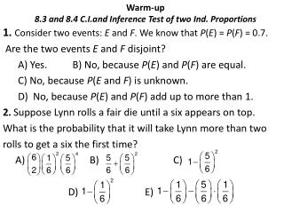 Warm-up 8.3 and 8.4  C.I.and  Inference Test of two Ind. Proportions