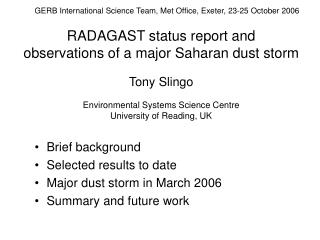 Brief background Selected results to date Major dust storm in March 2006 Summary and future work