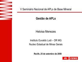 V Seminário Nacional de APLs de Base Mineral Gestão de APLs
