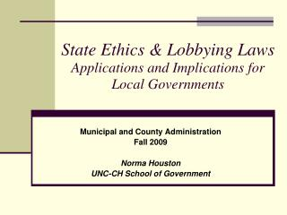State Ethics & Lobbying Laws Applications and Implications for Local Governments