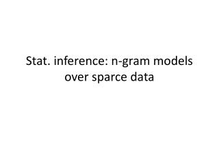 Stat. inference: n-gram models over  sparce  data