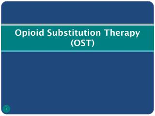 Opioid Substitution Therapy (OST)