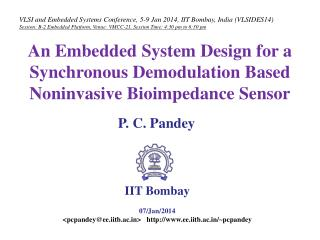 VLSI and Embedded Systems Conference, 5-9 Jan 2014,  IIT  Bombay, India ( VLSIDES14 )