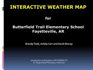INTERACTIVE WEATHER MAP for Butterfield Trail Elementary School Fayetteville, AR