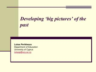 Developing 'big pictures' of the past