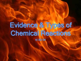 Evidence & Types of Chemical Reactions