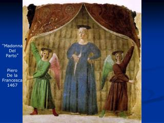 """"""" Madonna Del Parto """" Piero De la Francesca 1467"""