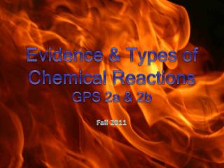 Evidence & Types of Chemical Reactions GPS 2a & 2b