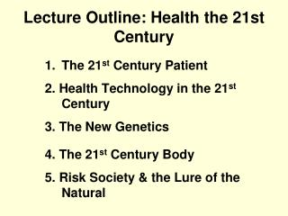 Lecture Outline: Health the 21st Century