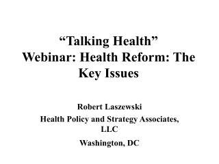 """Talking Health"" Webinar: Health Reform: The Key Issues"