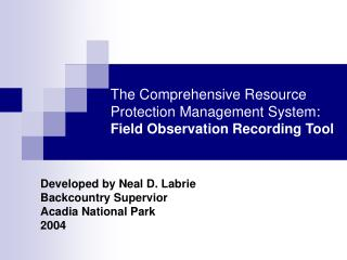 The Comprehensive Resource Protection Management System: Field Observation Recording Tool