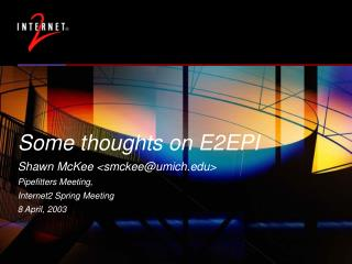 Some thoughts on E2EPI Shawn McKee <smckee@umich> Pipefitters Meeting,