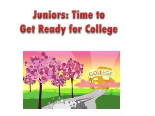 Juniors: Time to Get Ready for College