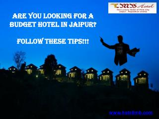 Are you looking for a Budget Hotel in Jaipur?