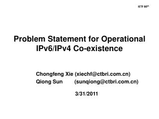 Problem Statement for Operational IPv6/IPv4 Co-existence