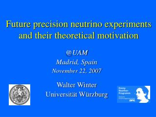 Future precision neutrino experiments and their theoretical motivation