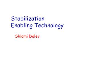 Stabilization  Enabling Technology