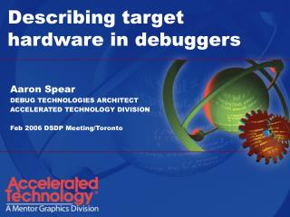 Describing target hardware in debuggers