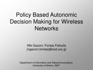 Policy Based Autonomic Decision Making for Wireless Networks