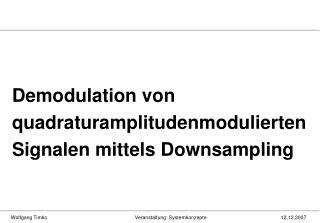 Demodulation von quadraturamplitudenmodulierten Signalen mittels Downsampling