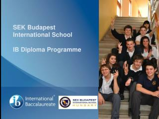 SEK Budapest International School  IB Diploma Programme