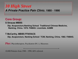 10 High Street A Private Practice Pain Clinic.  1980 - 1990