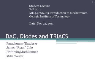 DAC, Diodes and TRIACS