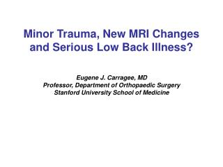 Minor Trauma, New MRI Changes and Serious Low Back Illness?