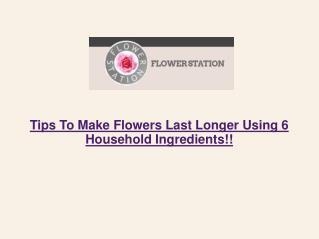 Tips To Make Flowers Last Longer Using 6 Household Ingredien