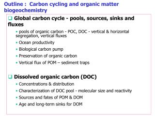 Outline :  Carbon cycling and organic matter biogeochemistry