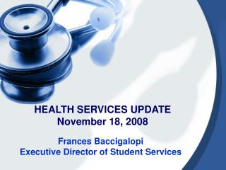 HEALTH SERVICES UPDATE November 18, 2008