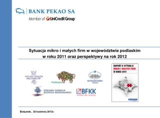 Sytuacja mikro i małych firm w województwie podlaskim w roku 2011 oraz perspektywy na rok 2012