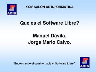 """""""Encontrando el camino hacia el Software Libre"""""""
