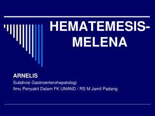 HEMATEMESIS-MELENA