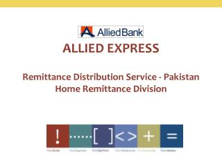ALLIED EXPRESS Remittance Distribution Service - Pakistan Home Remittance Division