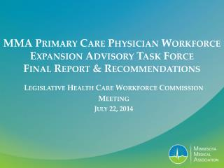 MMA Primary Care Physician Workforce Expansion Advisory Task Force  Final Report & Recommendations